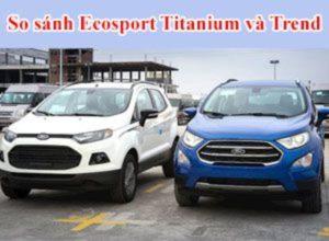 so_sanh_ecosport_titanium_va_trend
